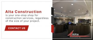 Alta Construction is your one-stop shop for construction regardless of the size of your project